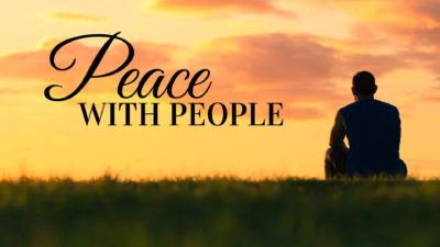 WEEK 3: Peace With People