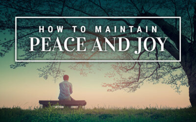 WEEK 10: How to Maintain Peace and Joy