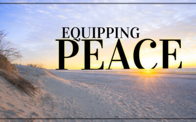 WEEK 25: Equipping Peace