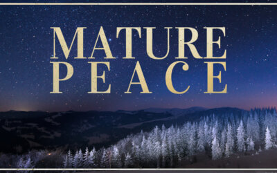 Week 29: Mature Peace