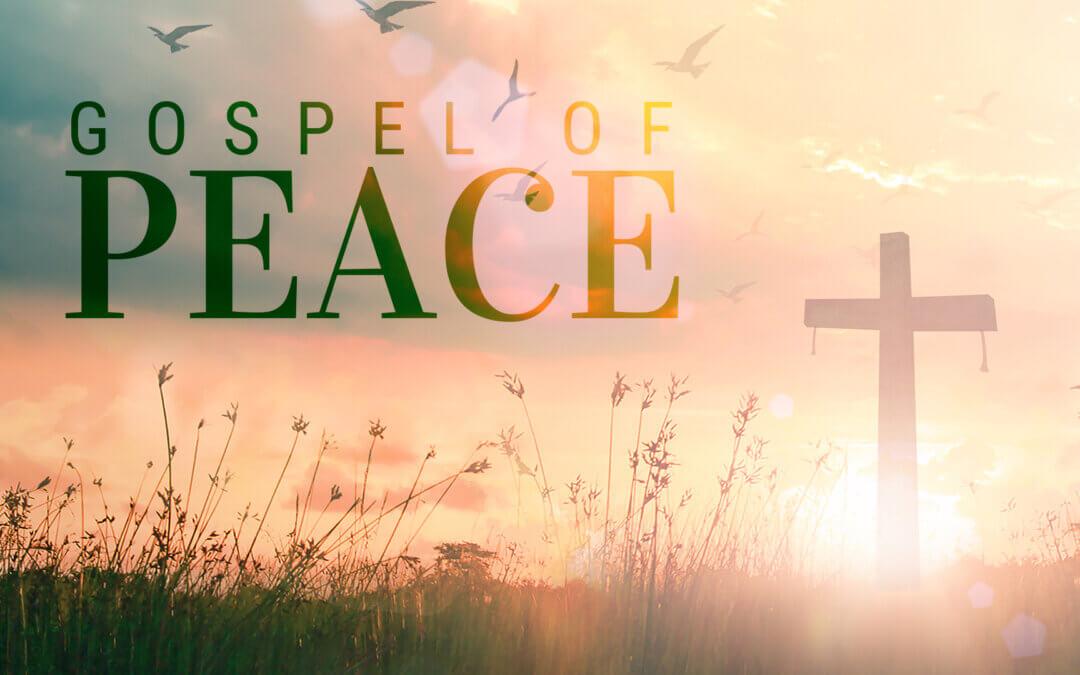 WEEK 31: Gospel of Peace