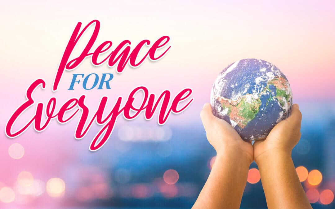 WEEK 35: Peace for Everyone