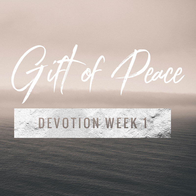 Gift of Peace - Devotion Week 1