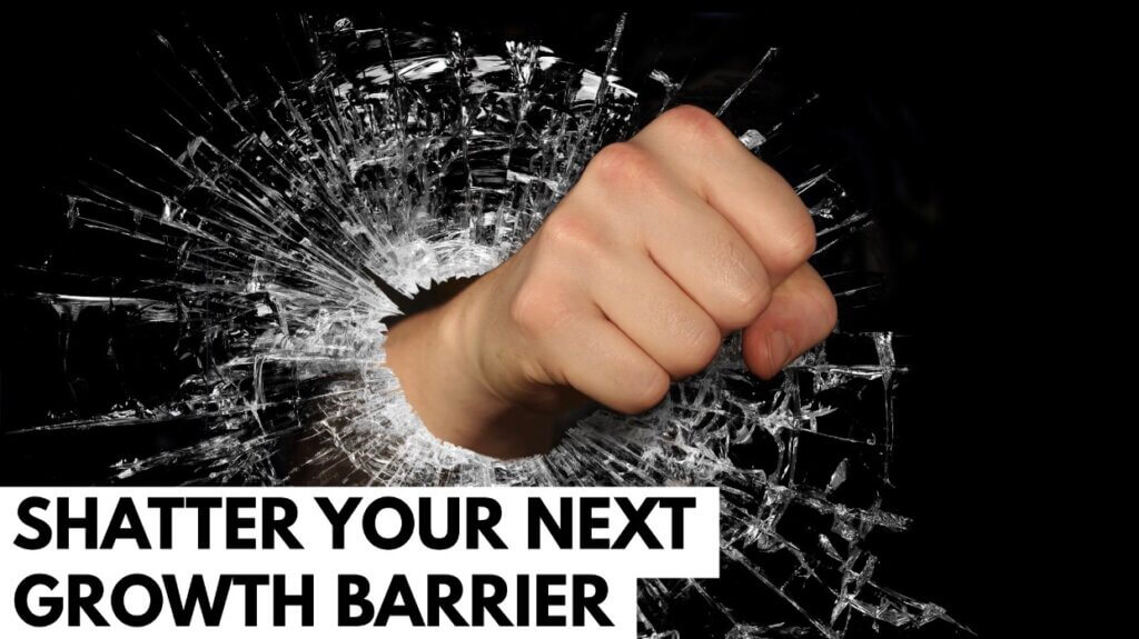 Shatter Your Next Growth Barrier