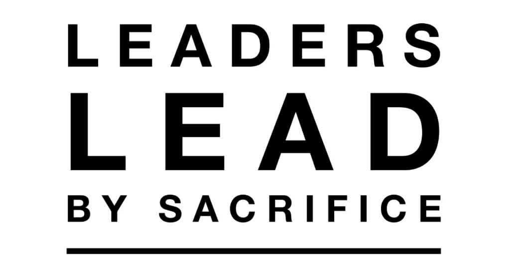Leaders Lead by Sacrifice
