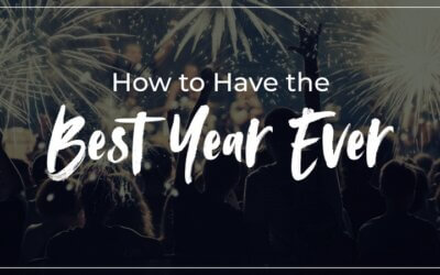 WEEK 1: How to Have the Best Year Ever