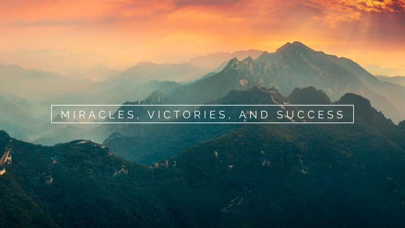 Miracles Victories and Success