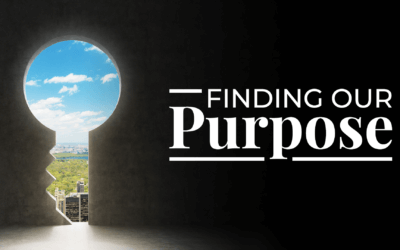 Week 22: Finding Our Purpose