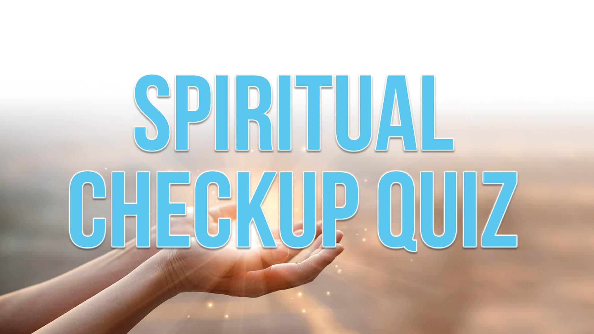 Spiritual Checkup Quiz
