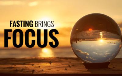 Fasting brings Focus
