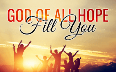 God of All Hope Fill You