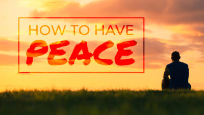 Week 50: How to Have Peace