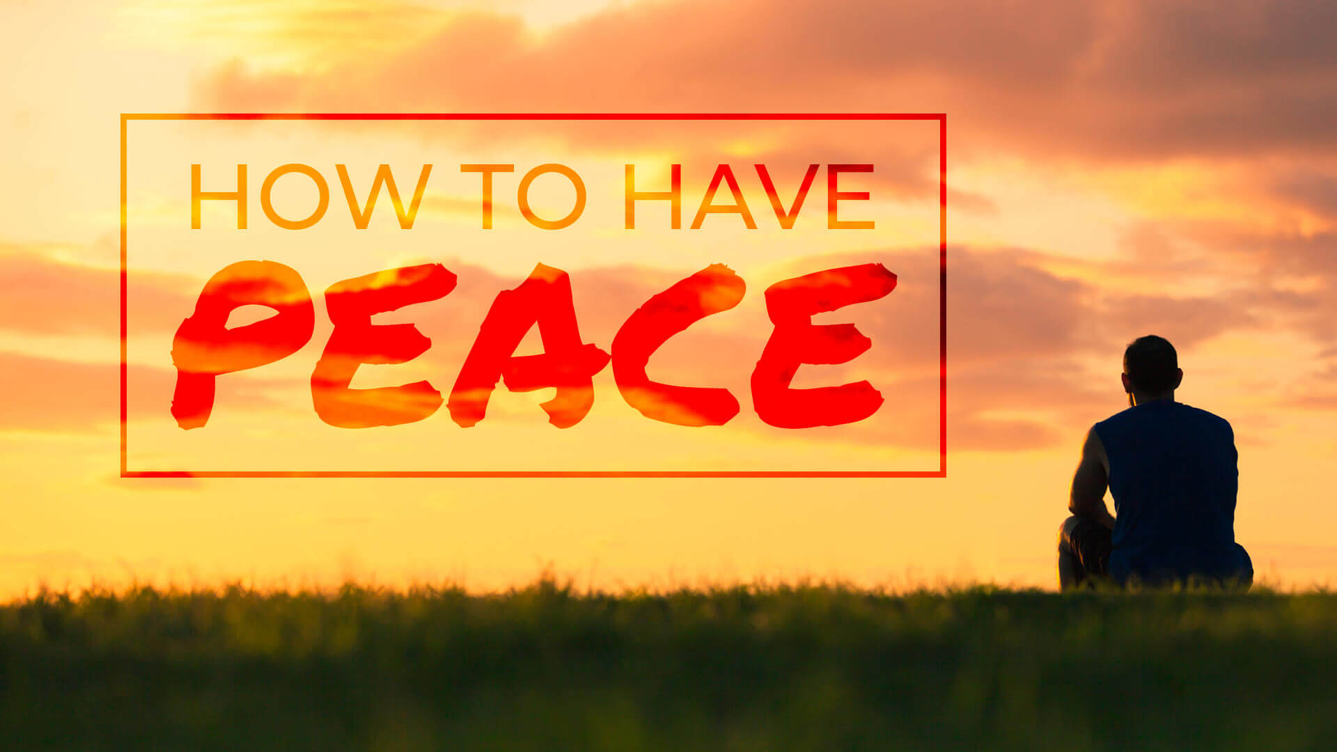 Abundant Life - How to Have Peace