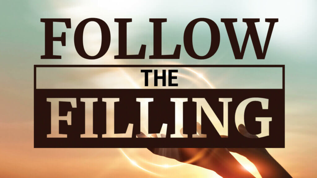 Follow the Filling