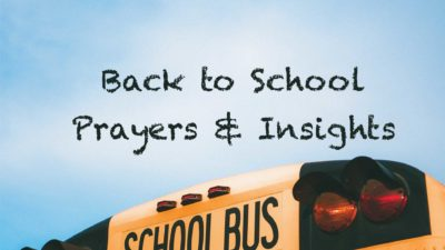 Back to School Prayers & Insights
