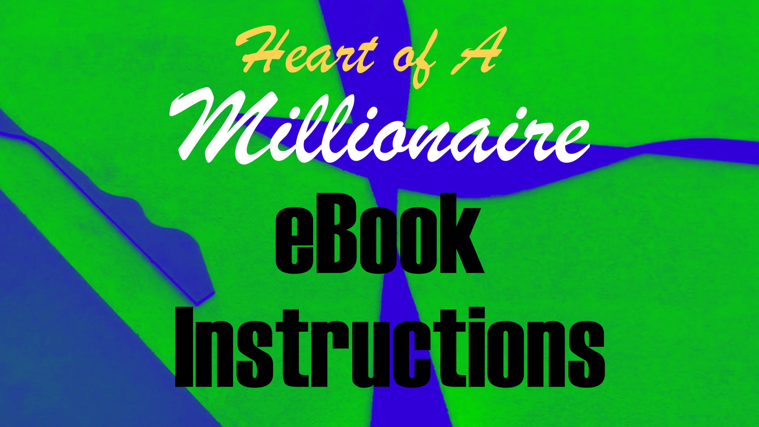 Heart of A Millionaire eBook Instructions