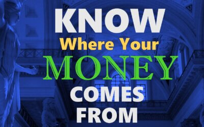 Know Where Your Money Comes From