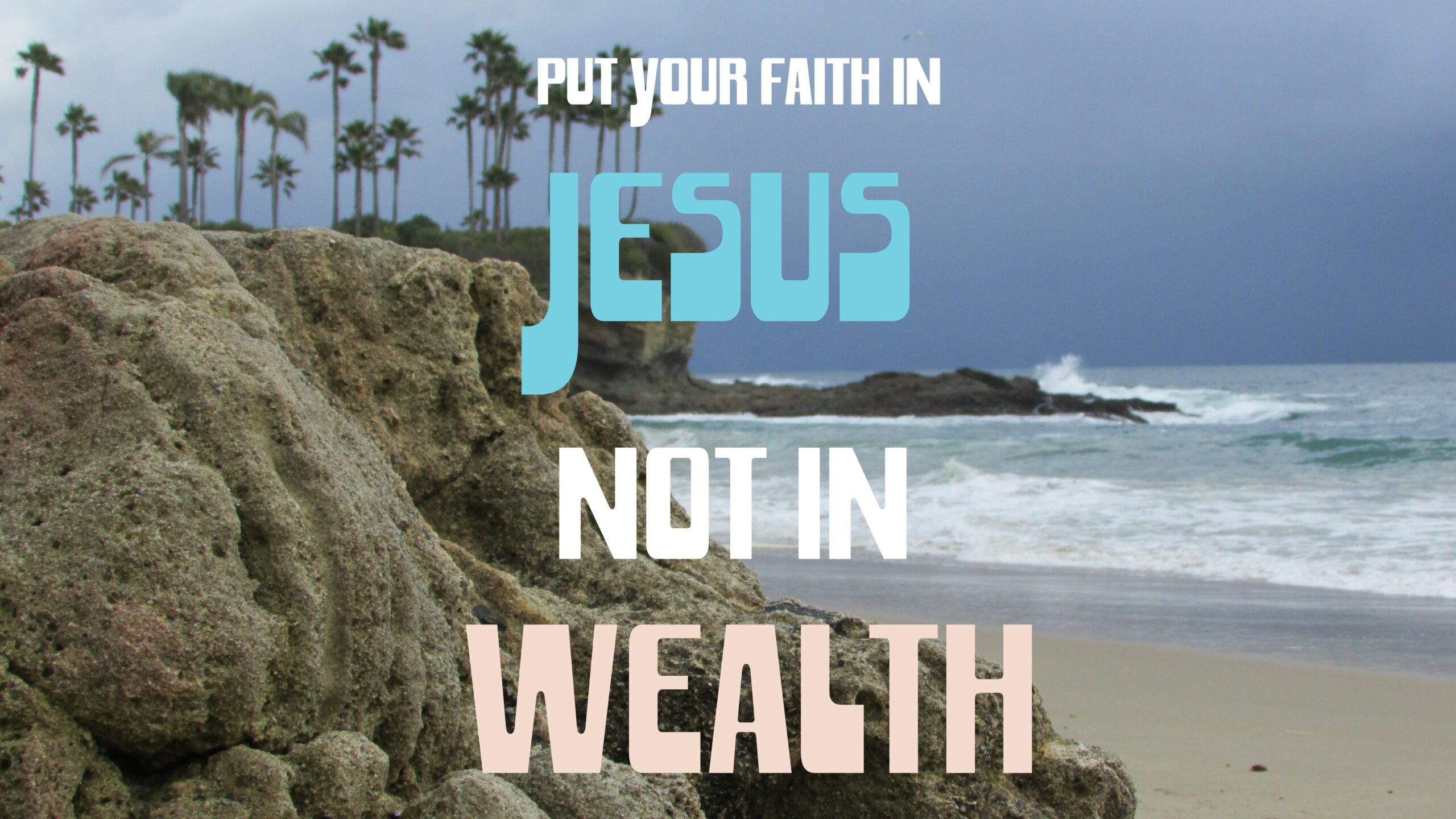 Put Your Faith in Jesus, Not in Wealth