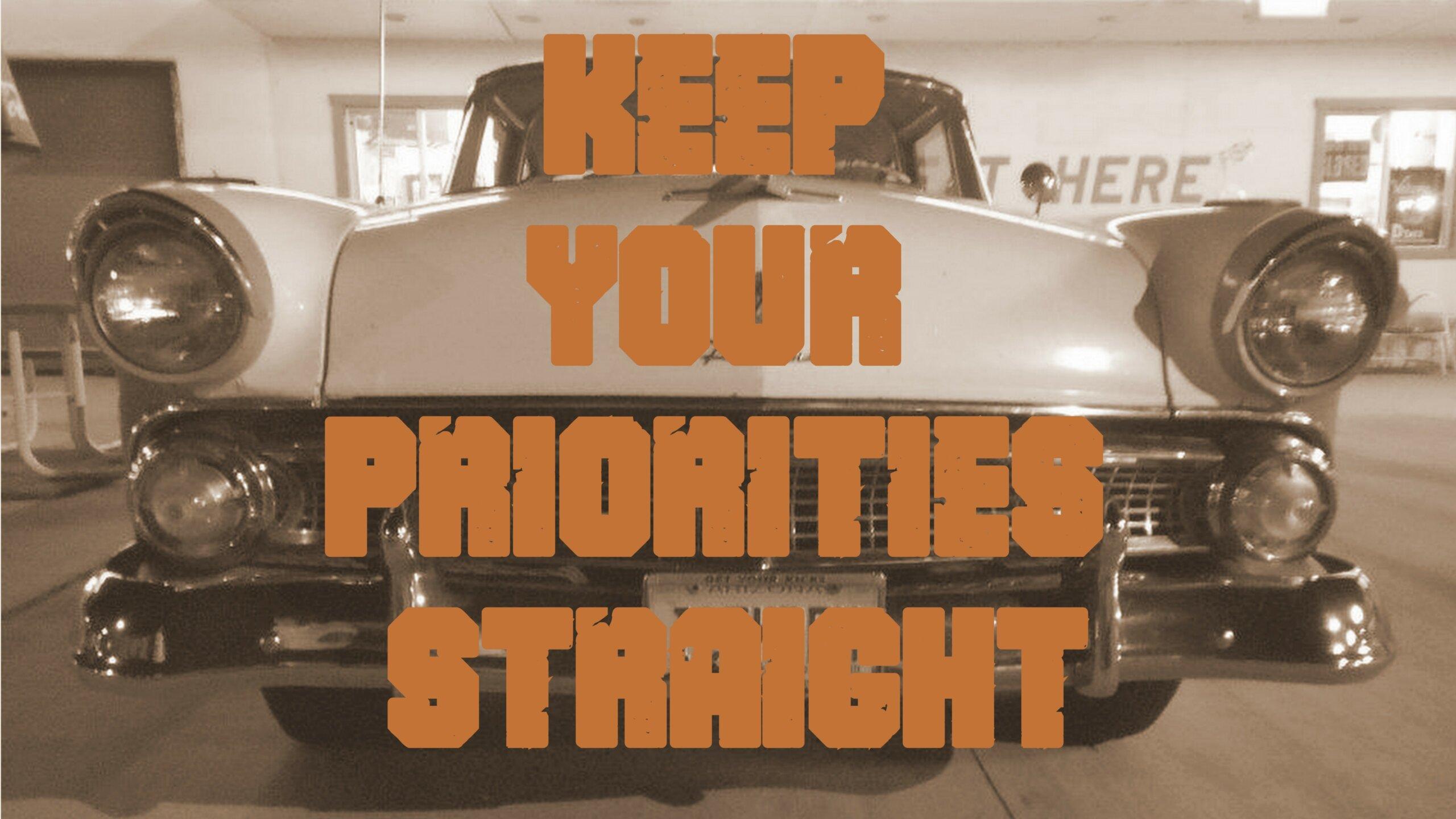 Keep Your Priorities Straight