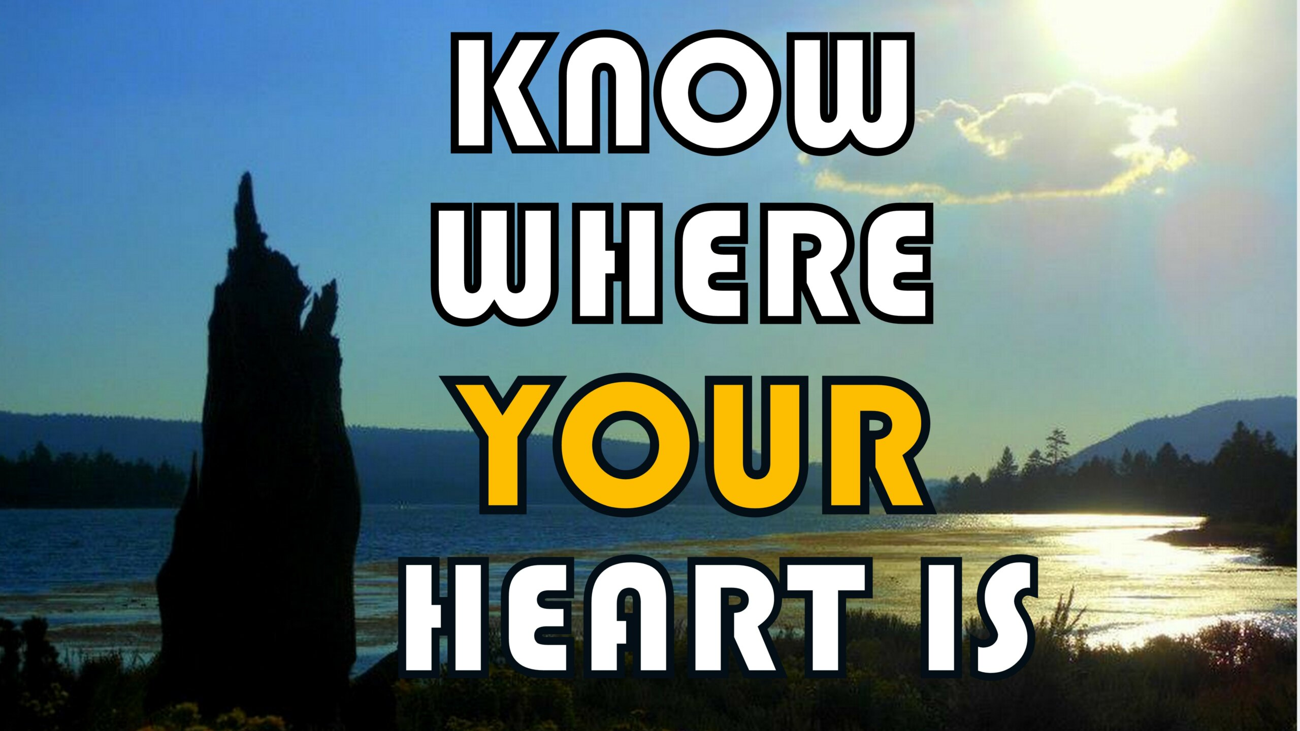 Know Where Your Heart Is