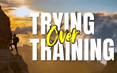 Training Over Trying