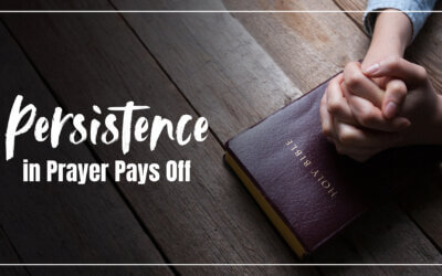 Persistence in Prayer Pays Off