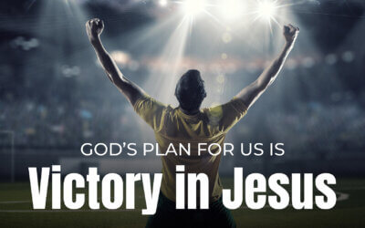 God's Plan for Us is Victory in Jesus