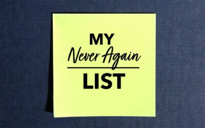 My Never Again List