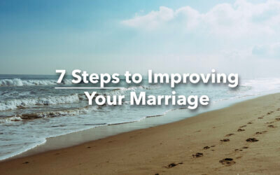 7 Steps to Improving Your Marriage