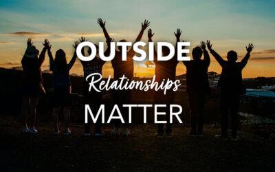 Outside Relationships Matter