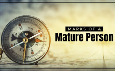 Marks of a Mature Person