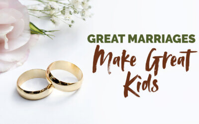 Great Marriages Make Great Kids