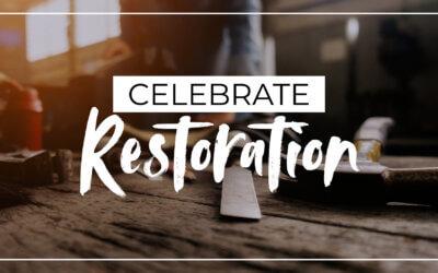 Celebrate Restoration