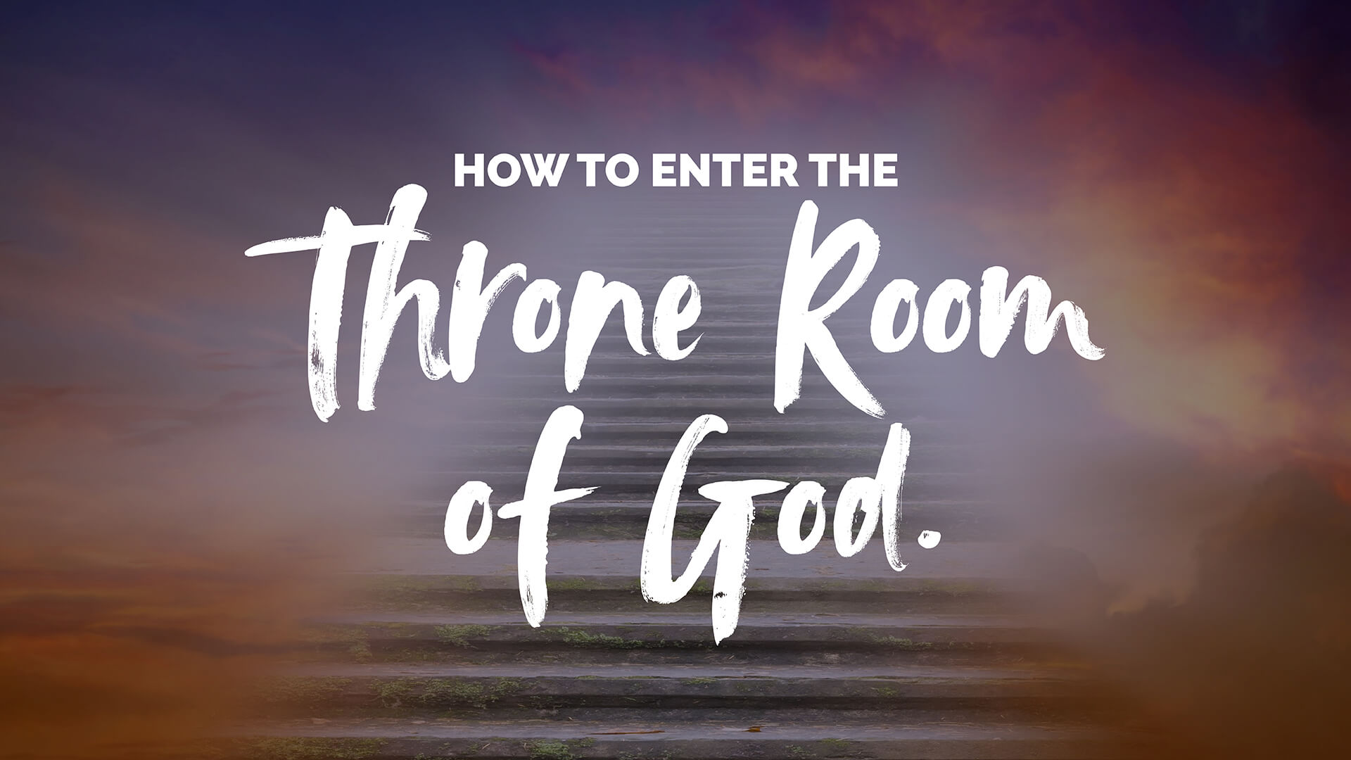 How to Enter the Throne Room of God