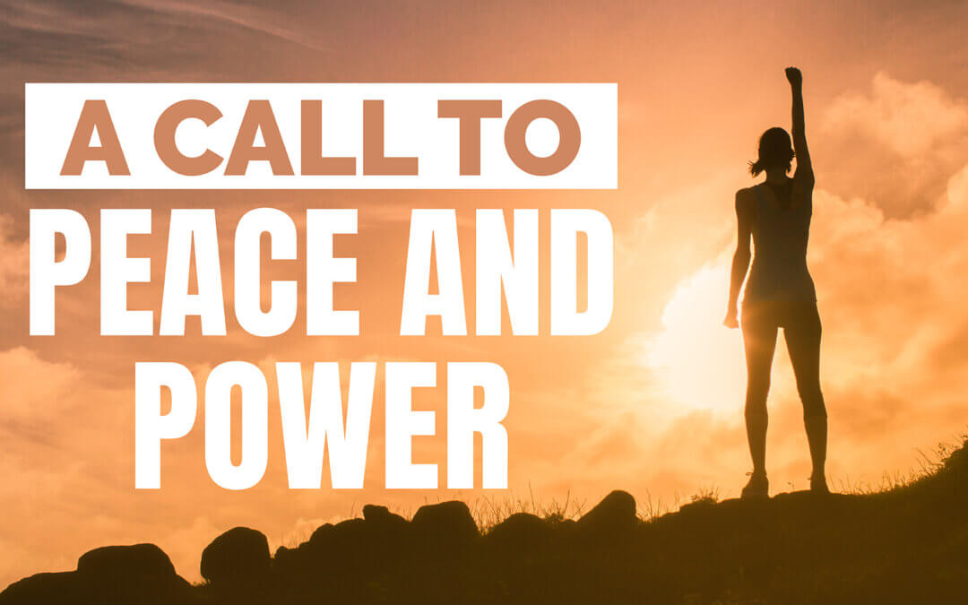 A Call to Peace and Power