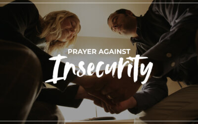 Prayer Against Insecurity