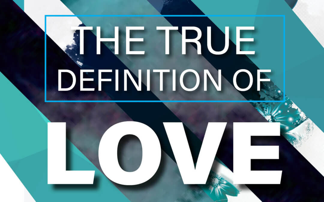 The True Definition of Love