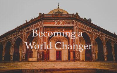 Becoming a World Changer