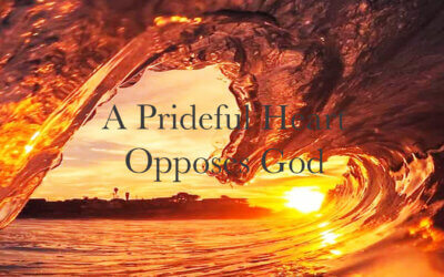 A Prideful Heart Opposes God