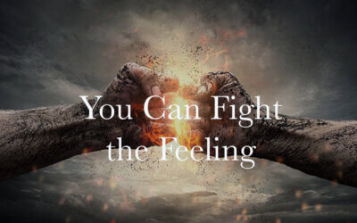 You Can Fight the Feeling