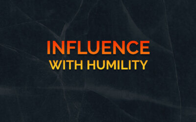 Influence With Humility