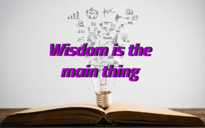 Wisdom Is the Main Thing