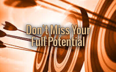 Don't Miss Your Full Potential