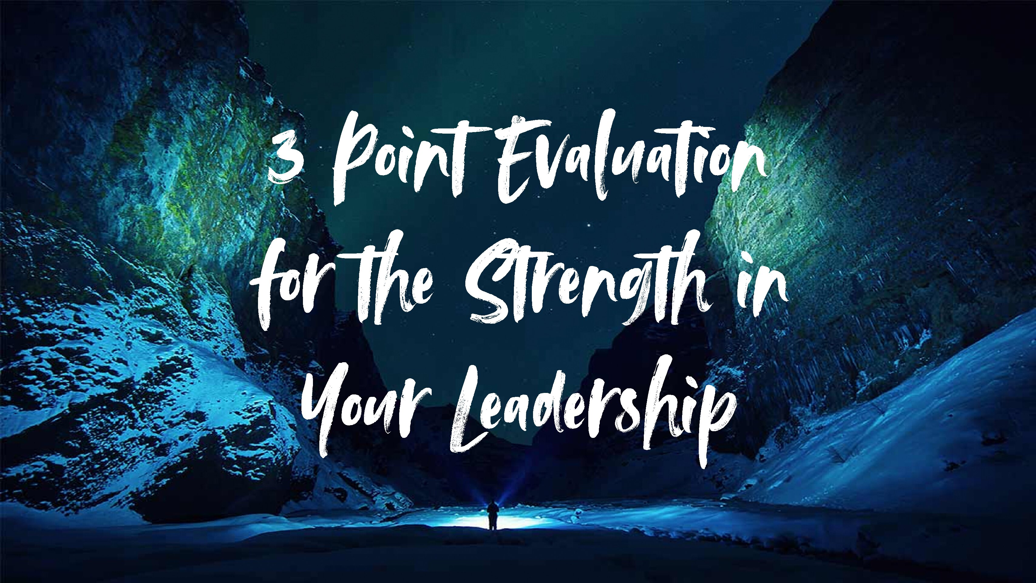3 Point Evaluation for the Strength in Your Leadership