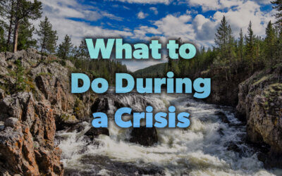 What to Do During a Crisis