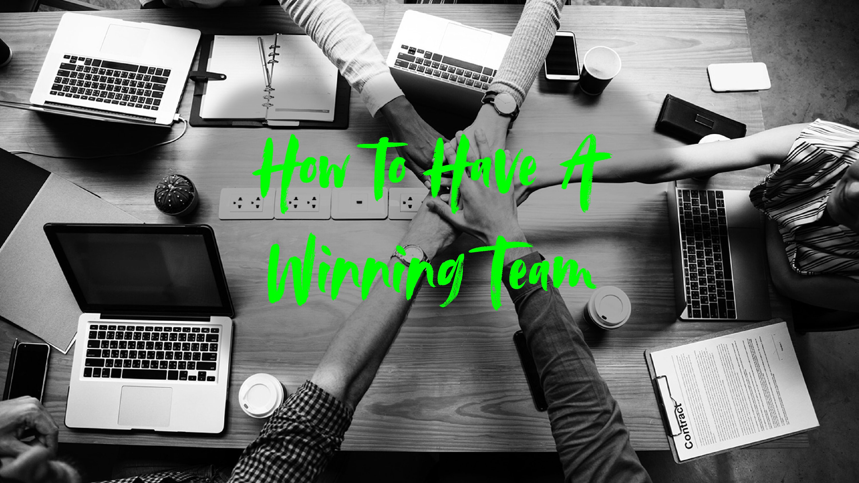 How to Have a Winning Team