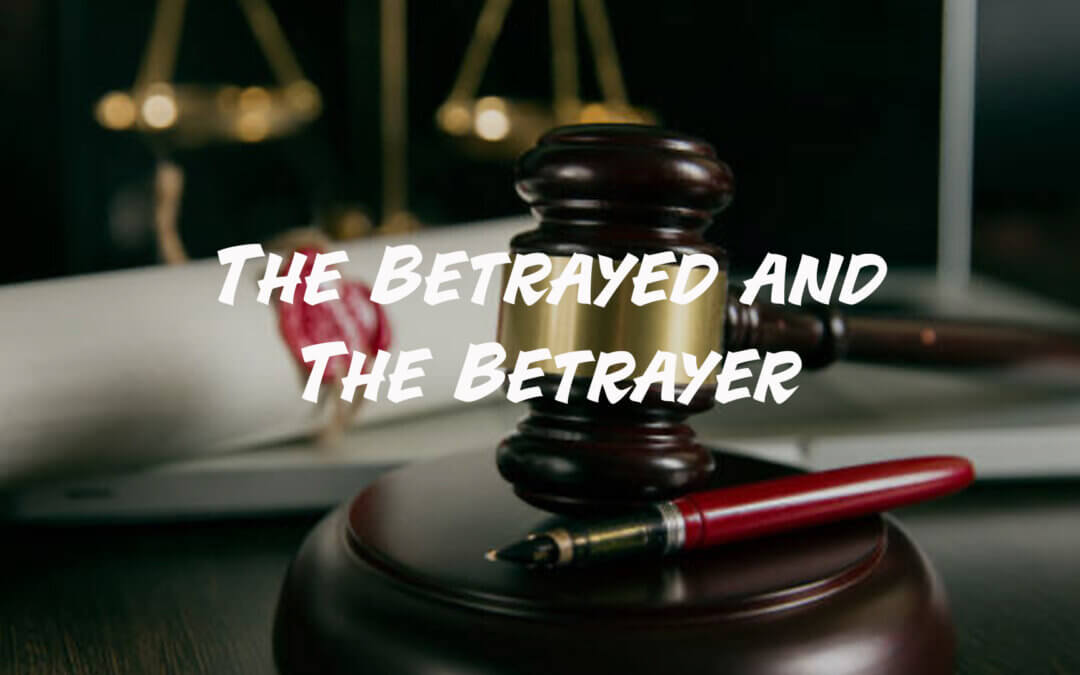 The Betrayed and The Betrayer